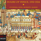 Cover image for Rulers of Venice, 1332-1524: Governanti di Venezia, 1332-1524 : interpretations, methods, database