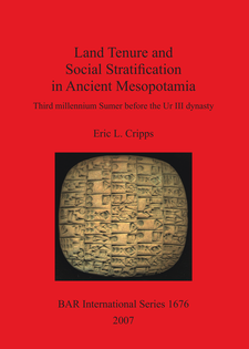 Cover image for Land Tenure and Social Stratification in Ancient Mesopotamia: Third millennium Sumer before the Ur III dynasty