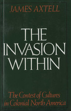 Cover image for The invasion within: the contest of cultures in Colonial North America