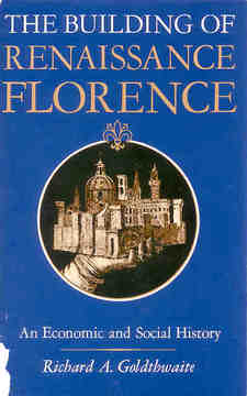 Cover for The building of Renaissance Florence: an economic and social history