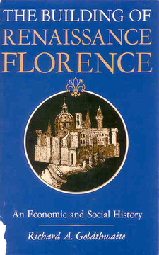 Cover image for The building of Renaissance Florence: an economic and social history