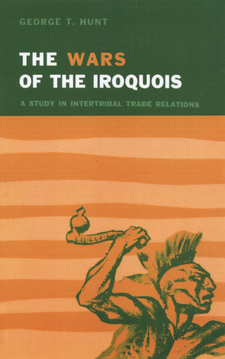Cover image for The wars of the Iroquois: a study in intertribal trade relations