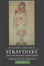 Cover image for Stravinsky and the Russian traditions: a biography of the works through Mavra, Vol. 2
