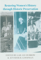 Cover image for Restoring women's history through historic preservation