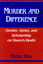 Cover image for Murder and difference: gender, genre, and scholarship on Sisera's death
