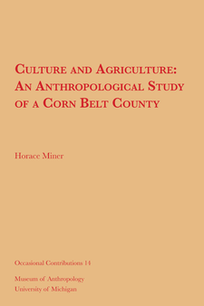 Cover image for Culture and Agriculture: An Anthropological Study of a Corn Belt County