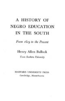 Cover image for A history of Negro education in the South: from 1619 to the present
