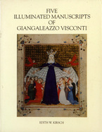 Cover image for Five illuminated manuscripts of Giangaleazzo Visconti
