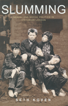 Cover image for Slumming: sexual and social politics in Victorian London