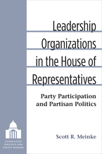Cover image for Leadership Organizations in the House of Representatives: Party Participation and Partisan Politics