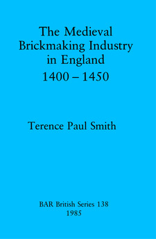 Cover image for The Medieval Brickmaking Industry in England 1400-1450