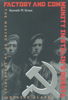 Cover image for Factory and community in Stalin's Russia: the making of an industrial working class