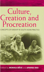 Cover image for Culture, creation, and procreation: concepts of kinship in South Asian practice