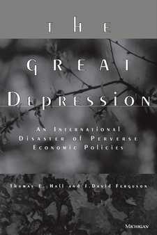 Cover image for The Great Depression: An International Disaster of Perverse Economic Policies