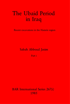 Cover image for The Ubaid Period in Iraq, Parts i and ii: Recent excavations in the Hamrin region