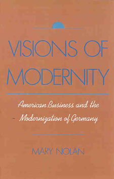 Cover image for Visions of modernity: American business and the modernization of Germany