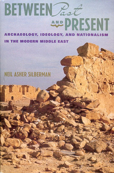 Cover image for Between past and present: archaeology, ideology, and nationalism in the modern Middle East