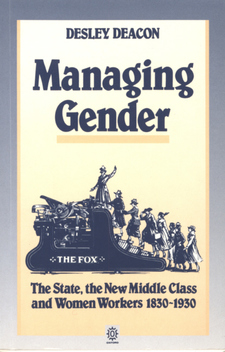 Cover image for Managing gender: the state, the new middle class and women workers, 1830-1930