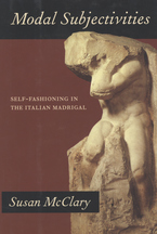 Cover image for Modal subjectivities: self-fashioning in the Italian madrigal