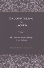 Cover image for Encountering the sacred: the debate on Christian pilgrimage in late antiquity