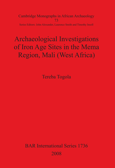 Cover image for Archaeological Investigations of Iron Age Sites in the Mema Region, Mali (West Africa)