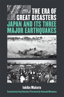Cover image for The Era of Great Disasters: Japan and Its Three Major Earthquakes