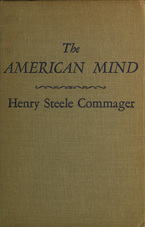 Cover image for The American mind: an interpretation of American thought and character since the 1880's
