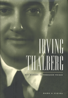 Cover image for Irving Thalberg: boy wonder to producer prince