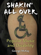 Cover image for Shakin' All Over: Popular Music and Disability