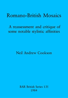 Cover image for Romano-British Mosaics: A reassessment and critique of some notable stylistic affinities