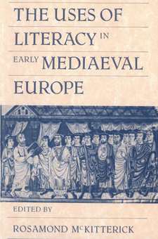Cover image for The Uses of literacy in early medieval Europe