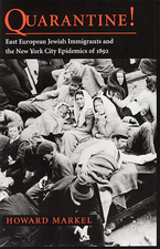 Cover image for Quarantine!: East European Jewish immigrants and the New York City epidemics of 1892