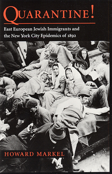 Cover for Quarantine!: East European Jewish immigrants and the New York City epidemics of 1892