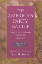 Cover image for The American party battle: election campaign pamphlets, 1828-1876, Vol. 1