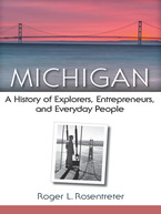 Cover image for Michigan: A History of Explorers, Entrepreneurs, and Everyday People