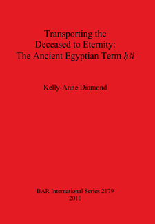 Cover image for Transporting the Deceased to Eternity: The Ancient Egyptian Term 'H3i'