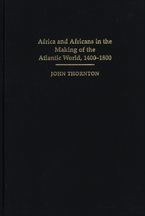 Cover image for Africa and Africans in the making of the Atlantic world, 1400-1800