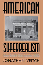 Cover image for American superrealism: Nathanael West and the politics of representation in the 1930s