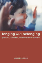 Cover image for Longing and belonging: parents, children, and consumer culture