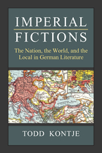 Cover image for Imperial Fictions: German Literature Before and Beyond the Nation-State
