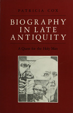 Cover image for Biography in late antiquity: a quest for the holy man