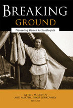 Cover image for Breaking Ground: Pioneering Women Archaeologists