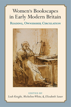 Cover image for Women's Bookscapes in Early Modern Britain: Reading, Ownership, Circulation