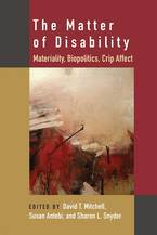 Cover image for The Matter of Disability: Materiality, Biopolitics, Crip Affect