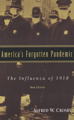 Cover image for America's forgotten pandemic: the influenza of 1918