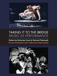 Cover image for Taking It to the Bridge: Music as Performance