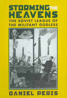 Cover image for Storming the heavens: the Soviet League of the Militant Godless