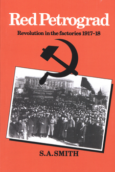 Cover image for Red Petrograd: revolution in the factories, 1917-1918