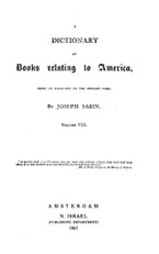 Cover image for Bibliotheca Americana: a dictionary of books relating to America, from its discovery to the present time, Vol. 8