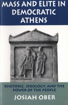 Cover image for Mass and elite in democratic Athens: rhetoric, ideology, and the power of the people